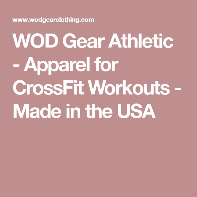 WOD Gear Athletic - Apparel for CrossFit Workouts - Made in the USA