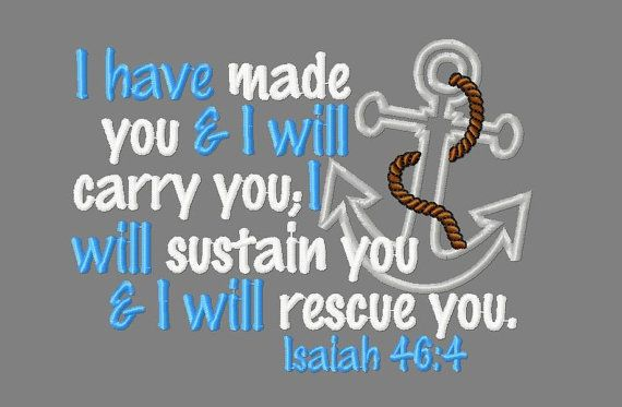 Buy 3 get 1 free! Isaiah 46:4 Bible verse embroidery design, I have made you & I will carry you; I will sustain you and I will rescue you, a