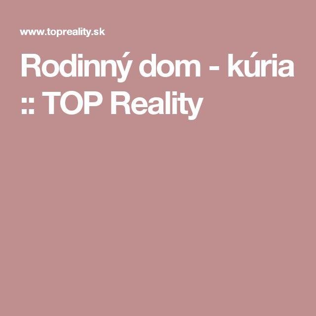 Rodinný dom - kúria :: TOP Reality