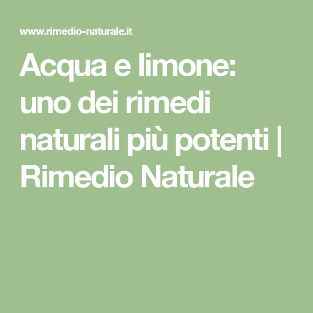 Acqua e limone: uno dei rimedi naturali più potenti | Rimedio Naturale