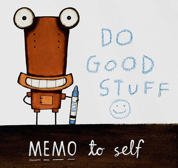 A memo to self...DO GOOD STUFF by Tony Cribb imagevault.co.nz