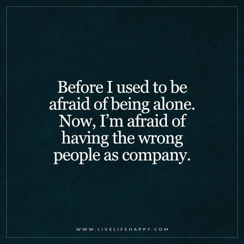 Before I Used to Be Afraid of Being Alone