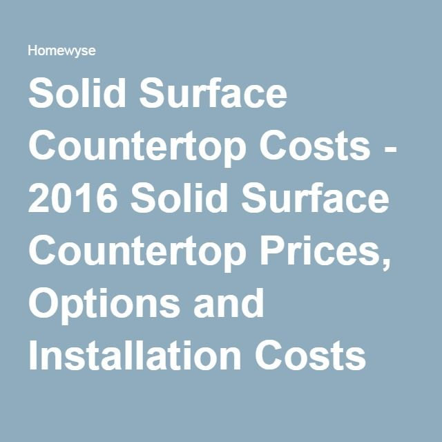 Countertop Costs - 2016 Solid Surface Countertop Prices, Options ...