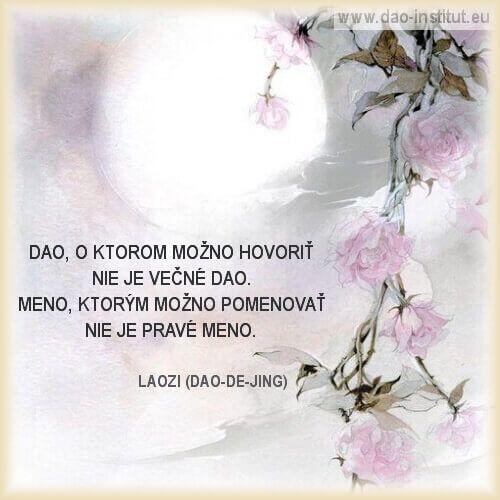 DAO-DE-JING: CESTA A CNOSŤ Majstrovi LaoZi je pripisované autorstvo diela Dao-de-Jing (Tao te ťing). Toto dielo a jeho učenie nadväzuje na čínsku koncepciu nebeských princípov, ústrednou myšlienkou ktorej je nekonečné a večnéDao. Dao je bezmenné, beztvaré, bezhraničné, neobmedzene sa pohybujúce, prirodzené a večné. Je praotcom a pramatkou všetkého jestvujúceho, prvotnouprapríčinou a prvotným pramateriálom, z ktorého … Pokračovať na DAO-DE-JING: Cesta a cnosť →