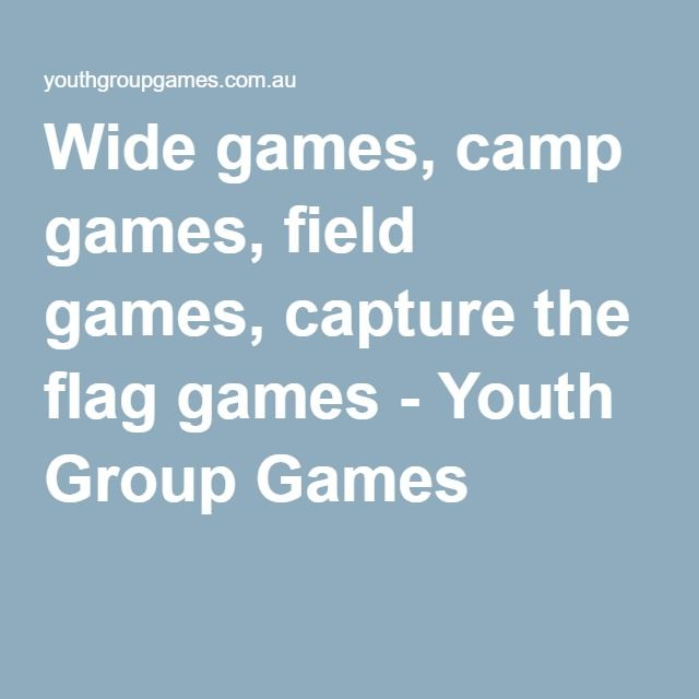 Wide games, camp games, field games, capture the flag games - Youth Group Games