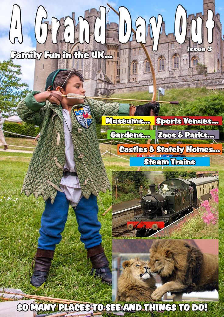 A Grand Day Out in the UK & Ireland - Issue 3  An inspirational guide to help plan family fun days out in the UK & Ireland