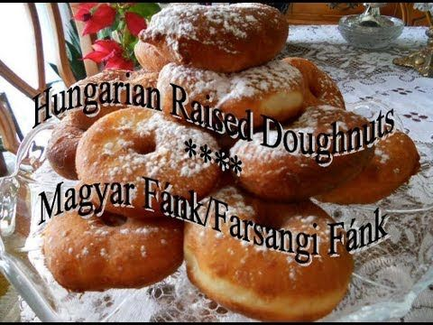 MAGYAR FÁNK - Hungarian Raised Doughnuts by Helen's Hungarian Heritage Recipes TM ©esents