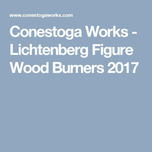 Conestoga Works - Lichtenberg Figure Wood Burners 2017