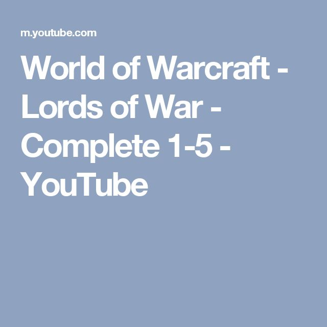 World of Warcraft - Lords of War - Complete 1-5 - YouTube