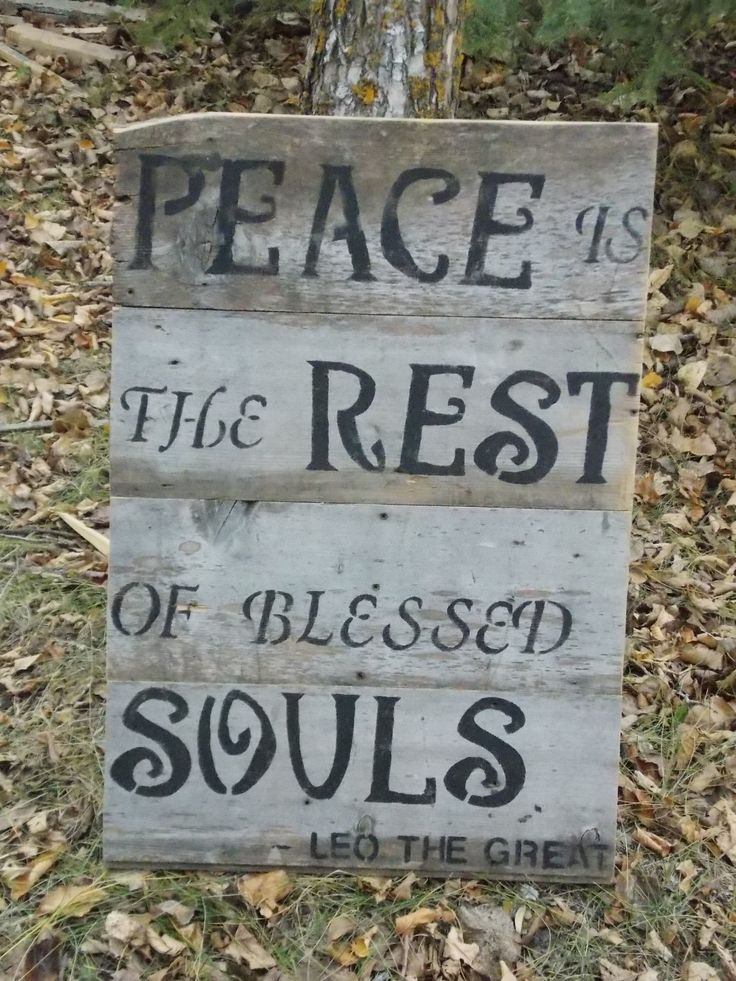 """""""Peace is the Rest of Blessed Souls"""" Barnboard sign."""