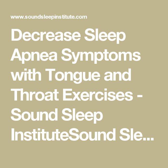 Decrease Sleep Apnea Symptoms with Tongue and Throat Exercises - Sound Sleep InstituteSound Sleep Institute