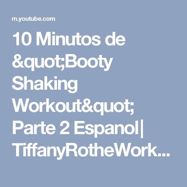 "10 Minutos de ""Booty Shaking Workout""  Parte 2 Espanol | TiffanyRotheWorkouts - YouTube"