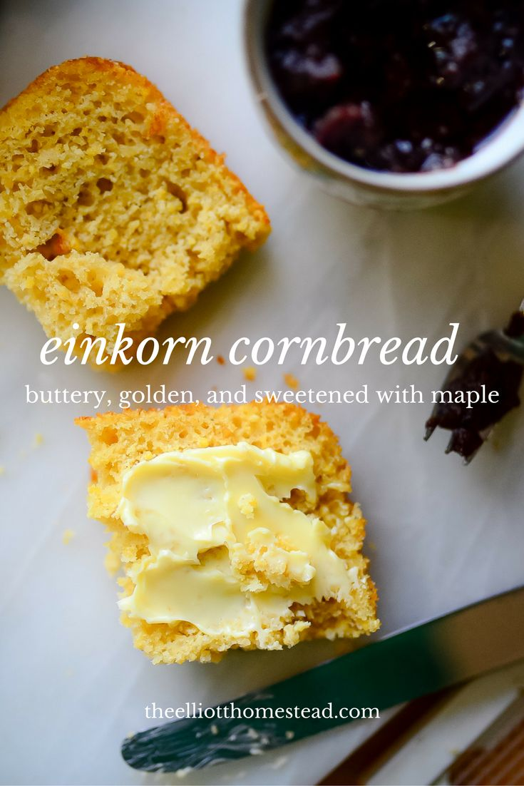 einkorn cornbread recipe www.theelliotthomestead.com