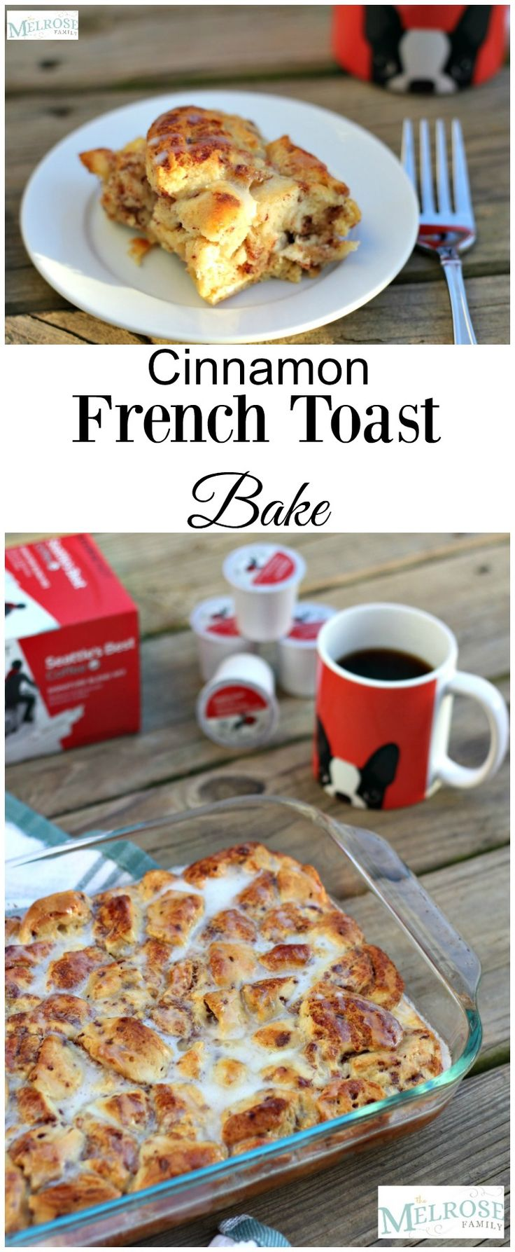 Cinnamon French Toast Bake is the perfect breakfast recipe. #ad #seattlesbestcoffee #breakfastblend