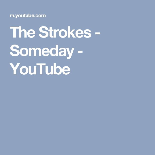 The Strokes - Someday - YouTube