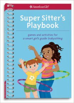Super Sitter's Playbook: Games and Activities for A Smart Girl's Guide: Babysitting: Aubre Andrus, Karen Wolcott: 9781609584047: Amazon.com:...