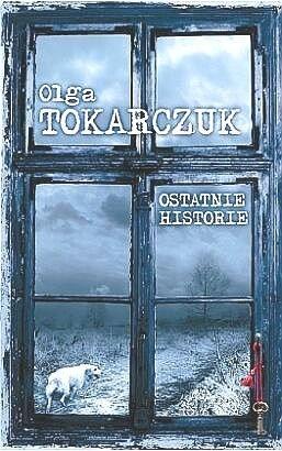 Ostatnie historie - Olga Tokarczuk