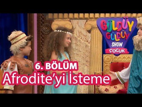 Güldüy Güldüy Show Çocuk 6. Bölüm, Afrodite'yi İsteme - YouTube