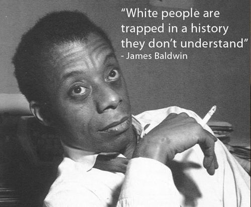 """down at the cross by james baldwin One of my most favorite quotes of james baldwin was from his infamous essay, """"down at the cross"""" he stated, """"renewing themselves at the fountain of their own lives."""