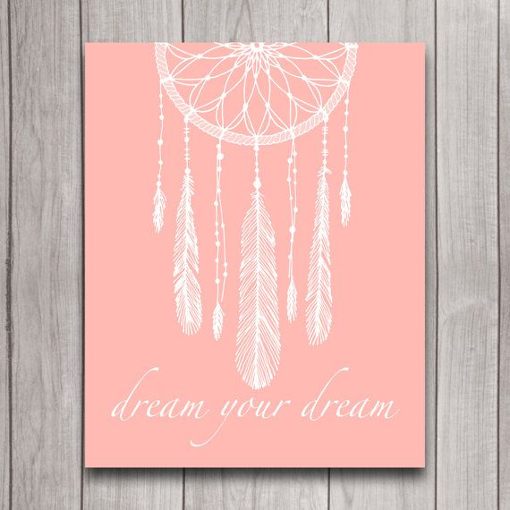 Dreamcatcher Nursery Wall Art Inspirational Quote, Feather Dream Your Dream Instant Download, Coral Baby Shower Gift Bedroom Decor Printable