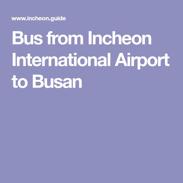 Bus from Incheon International Airport to Busan