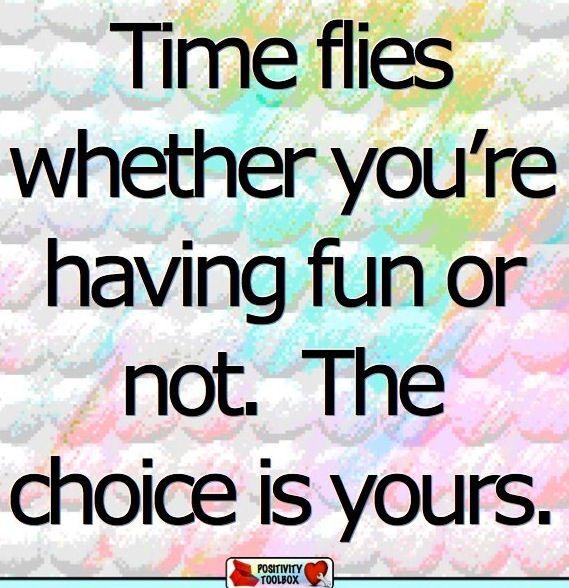 """Time flies"" quote via www.Facebook.com/PositivityToolbox"