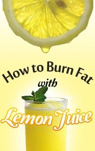 How to Burn Fat with Lemon Juice. Lemons are actually really great for your body. The acidity in them is good for certain things. It's also a great detox, just put a little bit of organic lemon juice in your drinking water, especially if you're feeling a bit under the weather and you should be able to tell a difference pretty quickly . (: