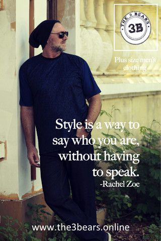Style is a way to say who you are, without having to speak. – The 3Bears