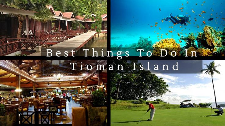 best things to do in Tioman Island
