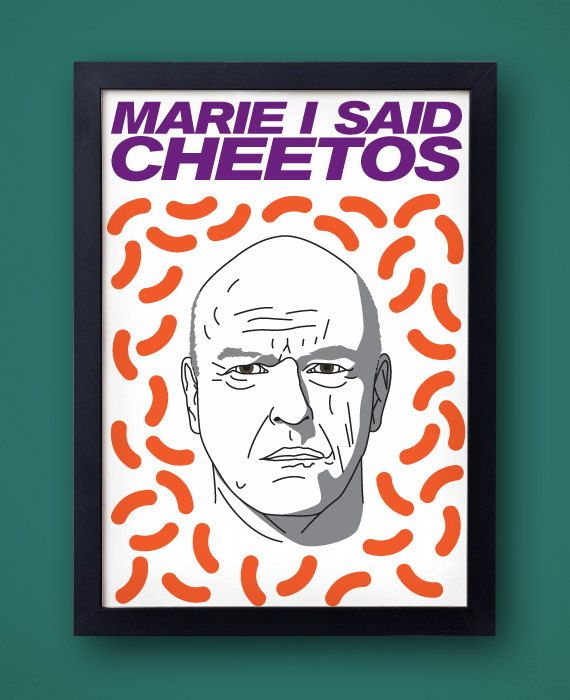 "Hank Schrader ""CHEETOS"" - Breaking Bad Poster - ""Marie I said Cheetos not Fritos""  Dean Norris walter white purple -  original print"