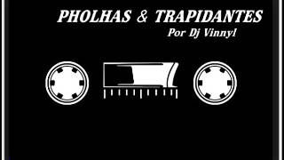 PHOLHAS & TRAPIDANTES - Por Dj Vinnyl