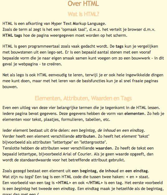Cursus HTML http://www.homepage-maken.nl/htmlcursus/overhtml.php