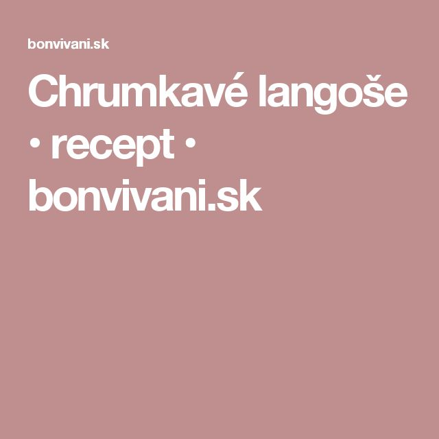 Chrumkavé langoše • recept • bonvivani.sk