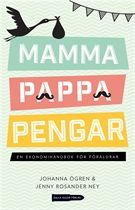 Mamma, pappa, pengar : en ekonomihandbok för föräldrar - Johanna Ögren, Jenny Rosander Ney - Inbunden (9789187049651) - Böcker - CDON.COM