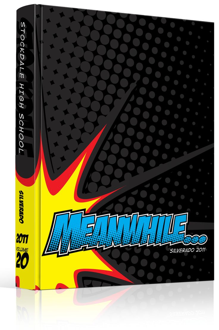 "Yearbook Cover - Stockdale High School - ""Meanwhile..."" - Comic Book Theme - Superhero, Super, BAM! BIFF! POW! Comics, Halftone Dots, Halftones, Benday Dots, Ben-Day Dots. Lichtenstein Dots"