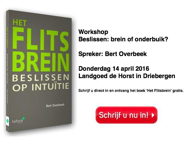 Op donderdag 14 april a.s. vindt op Landgoed de Horst in Driebergen de workshop 'Beslissen: brein of onderbuik?' plaats. De workshop gaat over 'besluitvorming', 'big data' en 'intuïtie' en wordt gegeven door de ervaren coach/trainer/auteur Bert Overbeek. #hetflitsbrein #bertoverbeek #futurouitgevers