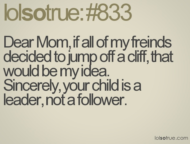 I know this kid: Friends, Lolsotrue Quotes, Lolsotrue Com Numbers, Funny Stuff, Funny Quotes, So True, Daughters, Facts Of Life, Kid