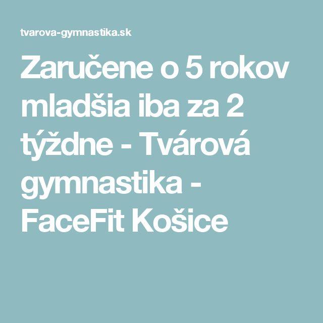 Zaručene o 5 rokov mladšia iba za 2 týždne - Tvárová gymnastika - FaceFit Košice