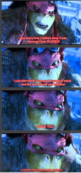 i love this movie! I'M DYING TOO! raph is such a softy underneath so people stop hating on him!