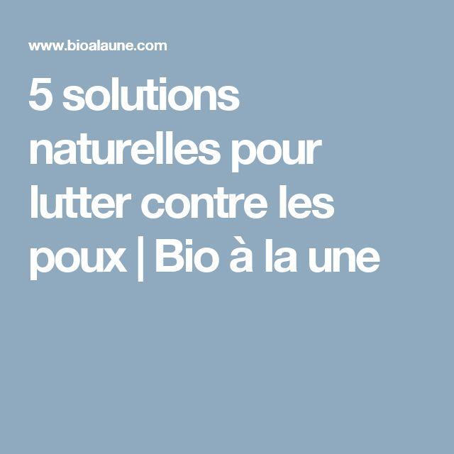 5 solutions naturelles pour lutter contre les poux | Bio à la une