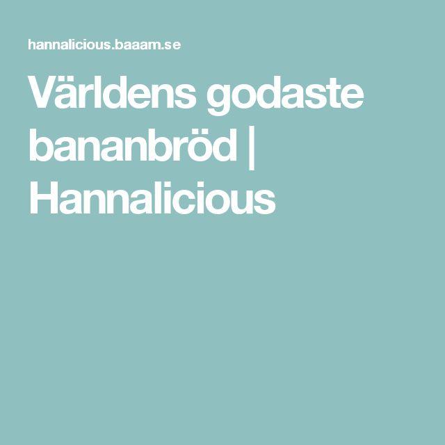 Världens godaste bananbröd | Hannalicious