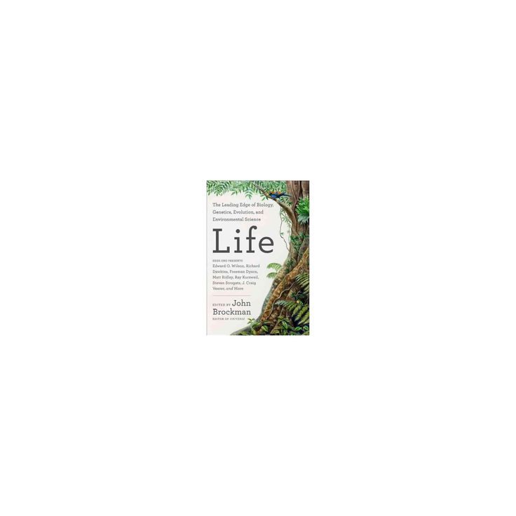Life : The Leading Edge of Evolutionary Biology, Genetics, Anthropology, and Environmental Science