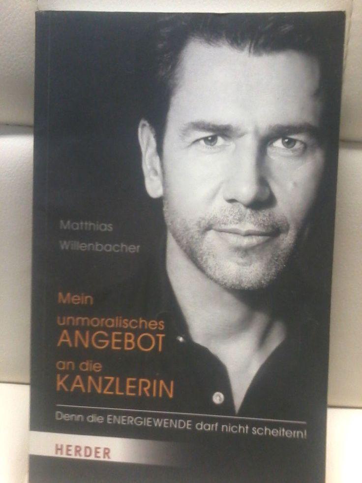 Buch: MEIN UNMORALISCHES ANGEBOT AN DIE KANZLERIN Matthias Willenbacher
