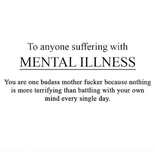To anyone suffering with mental illness --