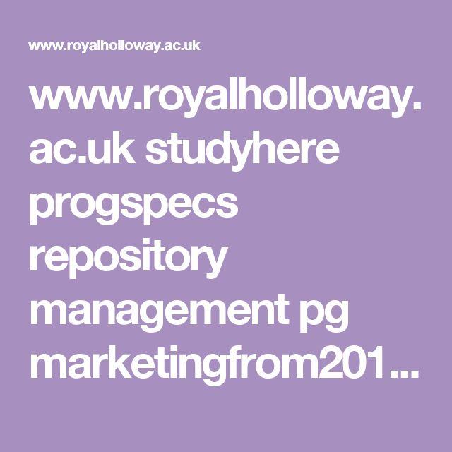 www.royalholloway.ac.uk studyhere progspecs repository management pg marketingfrom2015pgprogrammespecificationlatest.pdf