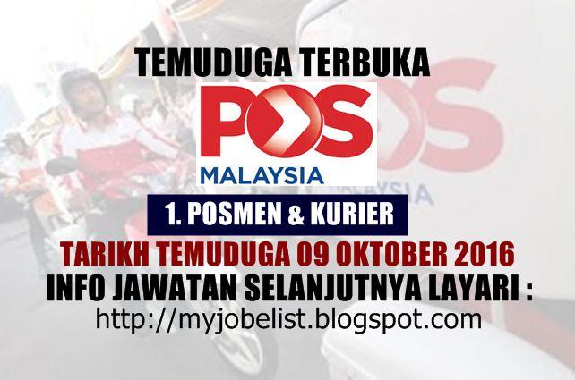 Temuduga Terbuka di Pos Malaysia Berhad Pada 09 Oktober 2016  Temuduga terbuka Pos Malaysia Berhad Oktober 2016. Pos Malaysia Berhad mempelawa kepada warganegara Malaysia yang berkelayakan untuk hadirkan diri dalam temuduga terbuka sebagai Posmen & Kurier pada tarikh masa dan tempat seperti berikut :1. POSMEN & KURIERTARIKH : 09 Oktober 2016MASA : 9.00 PAGI - 4.30 PETANGPUSAT TEMUDUGA : PEJABAT POS MUAR JKR 2200 JALAN OTHMANBANDAR MAHARANI 84000 MUARSYARAT DAN KELAYAKAN -Warganegara…
