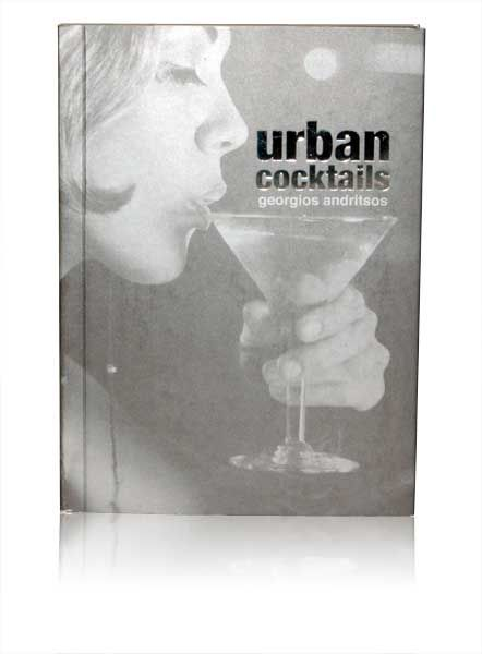 Urban cocktails cover design – casebound, metallic silver printed cover with silver foil stamped title. Great photos from Anna Ogundipe and written by Georgios Andritsos