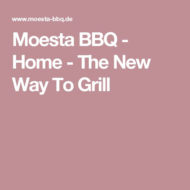 Moesta BBQ   Home   The New Way To Grill