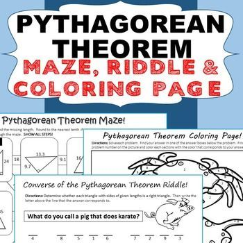 PYTHAGOREAN THEOREM Maze, Riddle, & Coloring Page (Fun MATH ACTIVITIES) Have your students apply their understanding of PYTHAGOREAN THEOREM and the CONVERSE OF THE PYTHAGOREAN THEOREM with these fun activities including a maze, riddle and coloring activity. All 3 of these activities allow students to practice solving problems using the Pythagorean Theorem while incorporating fun into the classroom! Perfect for an assessment, homework, or math stations. Middle School Math Common Core 8G7…
