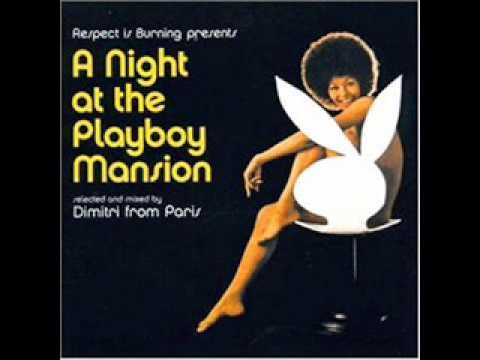Dimitri from Paris - A hight  at the Playboy Mansion